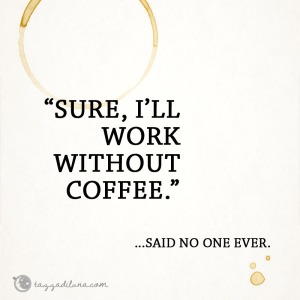 work no coffee